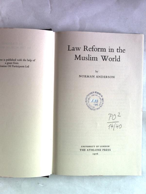 Law Reform in the Muslim World., University of London Legal Series, Volume XI. - Anderson, Norman
