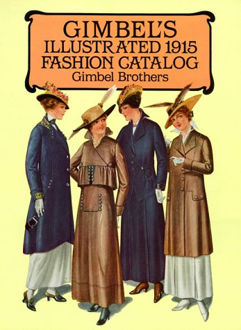 Gimbel's Illustrated 1915 Fashion Catalog - Gimbel Brothers