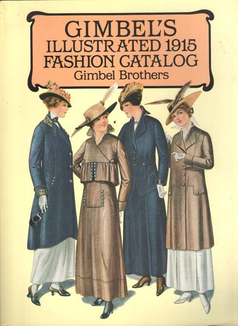Gimbel's Illustrated 1915 Fashion Catalog Gimbel Brothers