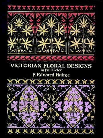 Victorian Floral Designs in Full Color (Dover Pictorial Archives) - F. Edward Hulme