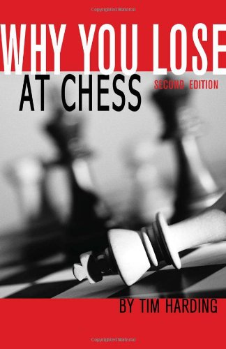 Why You Lose at Chess, 2nd Edition - Tim Harding