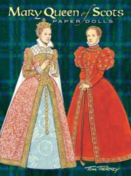 Mary Queen of Scots Paper Dolls - Tierney, Tom