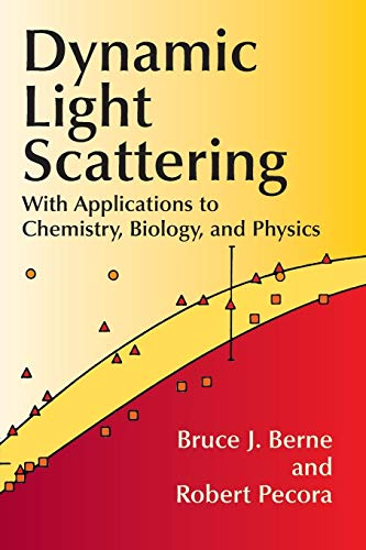 Dynamic Light Scattering: With Applications to Chemistry, Biology, and Physics - Physics