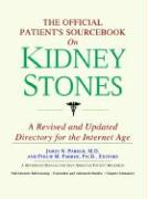 The Official Patient's Sourcebook on Kidney Stones: A Revised and Updated Directory for the Internet Age