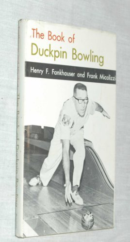 The Book of Duckpin Bowling - Henry F. Fankhauser; Frank Micalizzi