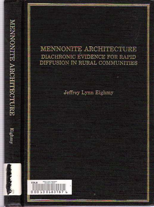 Mennonite Architecture : Diachronic Evidence for Rapid Diffusion in Rural Communities - Eighmy, Jeffrey L.