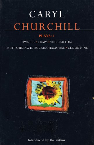 Churchill Plays: 1: Owners; Traps; Vinegar Tom; Light Shining in Buckinghamshire; Cloud Nine (Contemporary Dramatists) (Vol 1) - Caryl Churchill