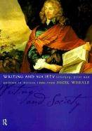 Writing and Society: Literacy, Print and Politics in Britain (1590-1660) - Wheale, Nigel