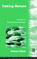 Faking Nature: The Ethics of Environmental Restoration