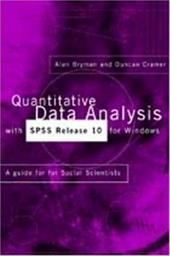 Quantitative Data Analysis with SPSS Release 10 for Windows: Release 10: A Guide for Social Scientists