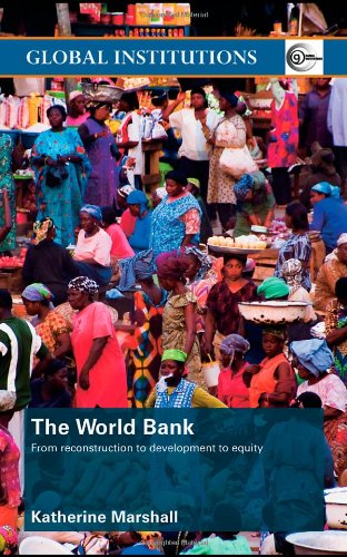The World Bank: From Reconstruction to Development to Equity - Katherine Marshall