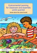 Environmental Learning for Classroom and Assembly at KS1 and KS2: Stories about the Natural World - Leicester, Mal; Taylor, Denise