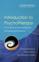 Introduction to Psychotherapy: An Outline of Psychodynamic Principles and Practice, Fourth Edition