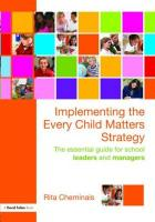 Implementing the Every Child Matters Strategy: The Essential Guide for Leaders and Ecm Managers