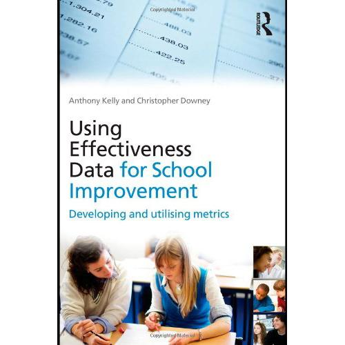 Using Effectiveness Data for School Improvement (EDN 1) - Anthony Kelly and Christopher Downey