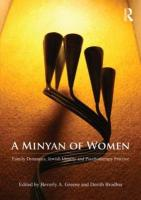 A Minyan of Women: Family Dynamics, Jewish Identity and Psychotherapy Practice
