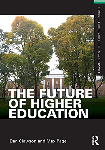 The Future of Higher Education (Paperback) - Dan Clawson, Max Page