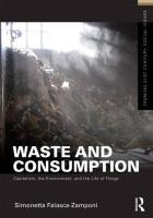 Waste and Consumption: Capitalism, the Environment, and the Life of Things