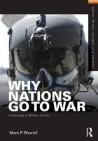 Why Nations Go to War: A Sociology of Military Conflict