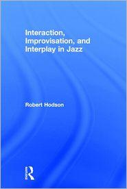 Interaction, Improvisation, and Interplay in Jazz