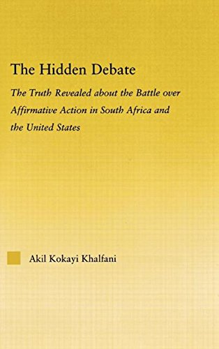 The Hidden Debate: The Truth Revealed about the Battle over Affirmative Action in South Africa and the United States (African Studies) - Akil Kokayi Khalfani