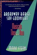 Broadway Babies Say Goodnight: Musicals Then and Now