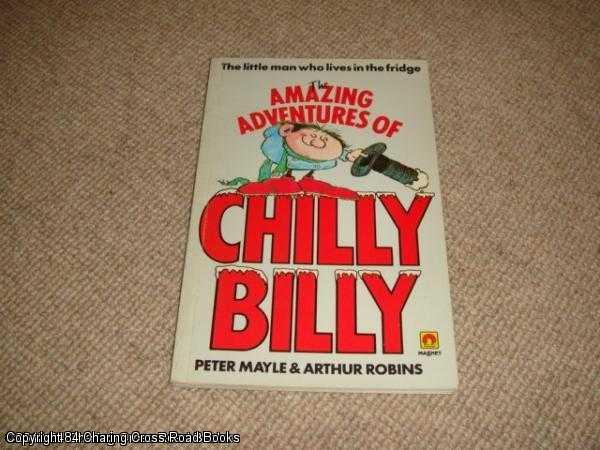 The Amazing Adventures of Chilly Billy (1986 reprint) - Mayle, Peter
