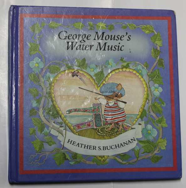 George Mouse's Water Music - Buchanan, Heather S.