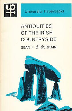 Antiquities of the Irish Countryside. University Paperbacks ; 94. - Riordain, Sean P