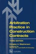 Arbitration Practice in Construction Contracts - Stephenson, Douglas A.