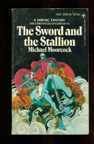 Chronicles of Corum #6 The Sword and the Stallion