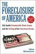 The Foreclosure of America: Life Inside Countrywide Home Loans, and the Selling of the American Dream
