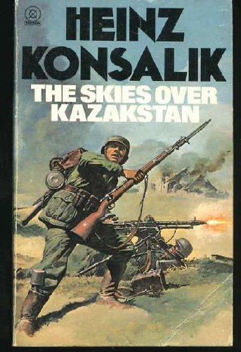 The Skies Over Kazakstan - Heinz G. Konsalik