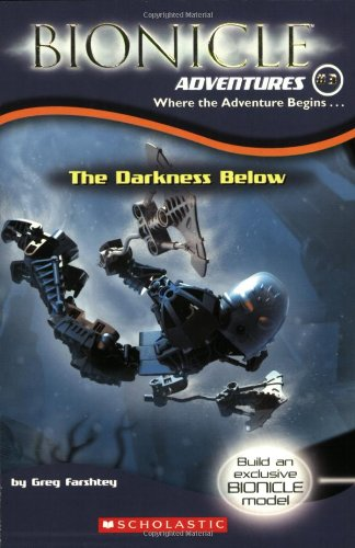 Bionicle Adventures #3: The Darkness Below - Greg Farshtey