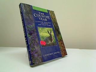 Country Year, The: A Nature Watcher's Calendar and Field Guide - Young, Geoffrey