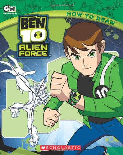 Ben 10 Alien Force: How to Draw - Scholastic
