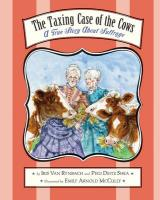 The Taxing Case of the Cows: A True Story about Suffrage