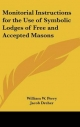 Monitorial Instructions for the Use of Symbolic Lodges of Free and Accepted Masons