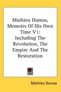 Mathieu Dumas, Memoirs of His Own Time V1: Including the Revolution, the Empire and the Restoration