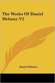 Works of Daniel Webster V2