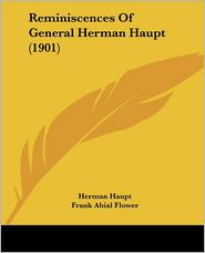 Reminiscences of General Herman Haupt (1901)