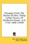 Passages from the Diaries of Mrs. Philip Lybbe Powys, of Hardwick House, A.D. 1756-1808 (1899) - Powys, Mrs Philip Lybbe