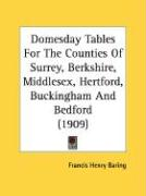 Domesday Tables for the Counties of Surrey, Berkshire, Middlesex, Hertford, Buckingham and Bedford (1909) - Baring, Francis Henry