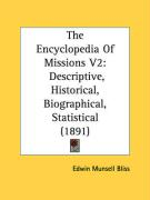The Encyclopedia of Missions V2: Descriptive, Historical, Biographical, Statistical (1891) - Bliss, Edwin Munsell