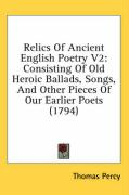 Relics of Ancient English Poetry V2: Consisting of Old Heroic Ballads, Songs, and Other Pieces of Our Earlier Poets (1794) - Percy, Thomas