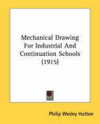 Mechanical Drawing for Industrial and Continuation Schools (1915) - Hutton, Philip Wesley