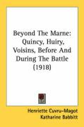 Beyond the Marne: Quincy, Huiry, Voisins, Before and During the Battle (1918) - Cuvru-Magot, Henriette