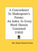 A Concordance to Shakespeare's Poems: An Index to Every Word Therein Contained (1902) - Furness, Mrs Horace Howard