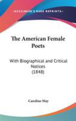 The American Female Poets : With Biographical and Critical Notices (1848) - Caroline May