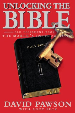 Old Testament: The Maker's Instructions (Unlocking the Bible) (Vol 1) - David Pawson; Andy Peck